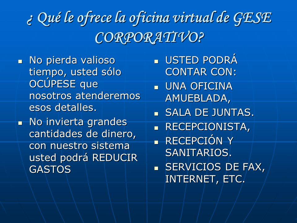 ¿ Qué le ofrece la oficina virtual de GESE CORPORATIVO