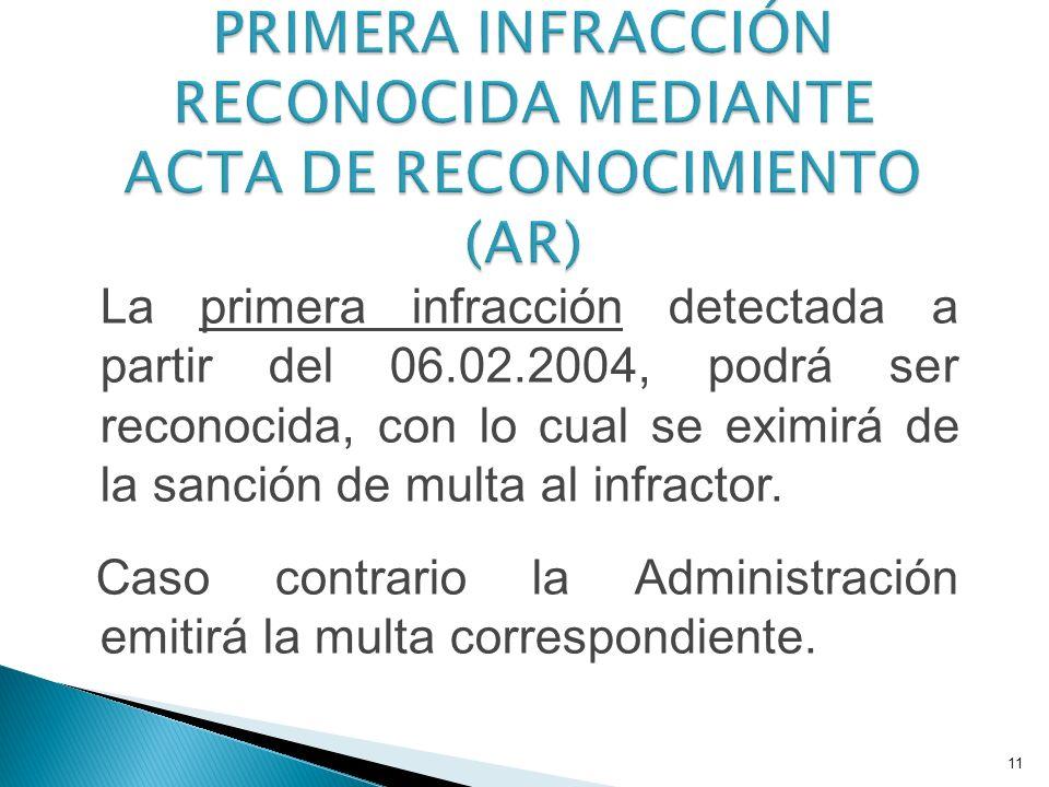 PRIMERA INFRACCIÓN RECONOCIDA MEDIANTE ACTA DE RECONOCIMIENTO (AR)