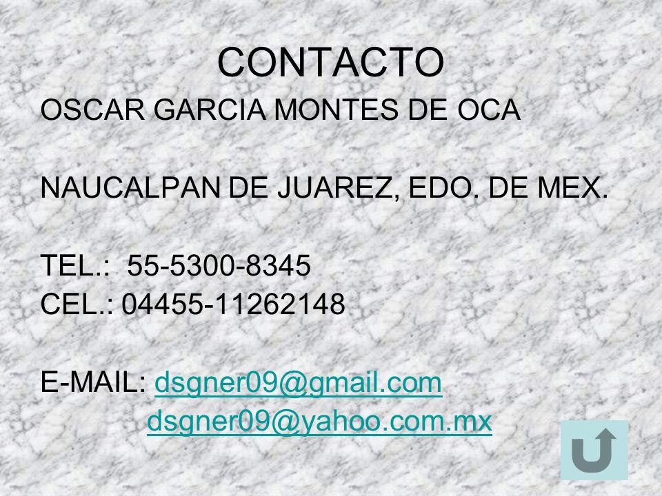 CONTACTO OSCAR GARCIA MONTES DE OCA NAUCALPAN DE JUAREZ, EDO. DE MEX.