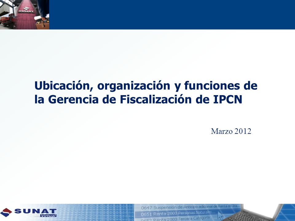 Ubicación, organización y funciones de la Gerencia de Fiscalización de IPCN