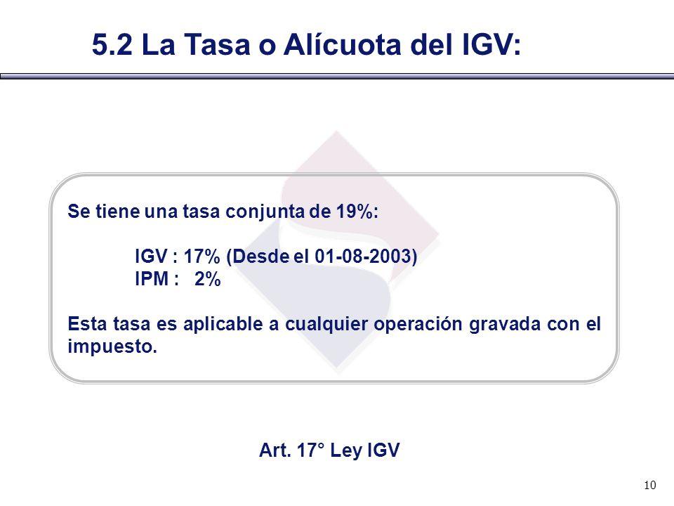 5.2 La Tasa o Alícuota del IGV: