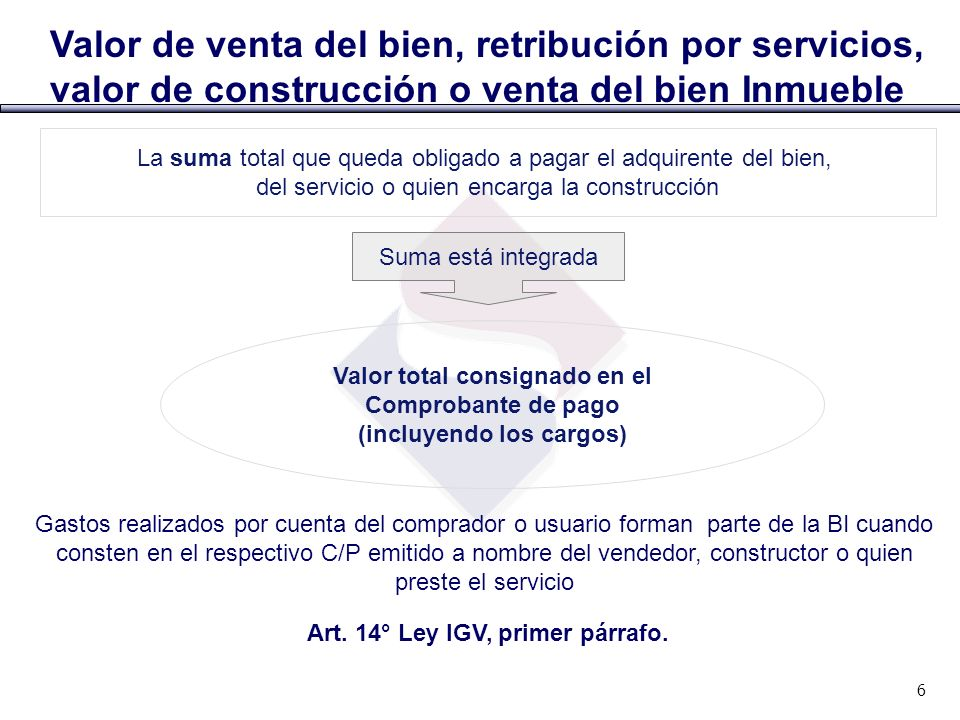 Valor de venta del bien, retribución por servicios,