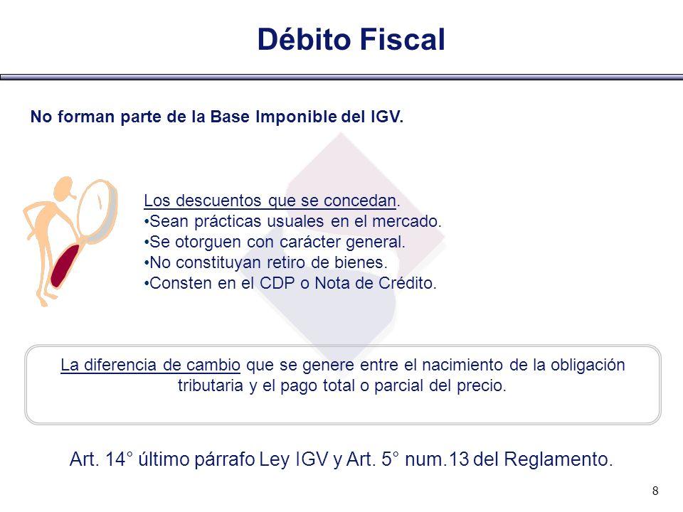 Art. 14° último párrafo Ley IGV y Art. 5° num.13 del Reglamento.
