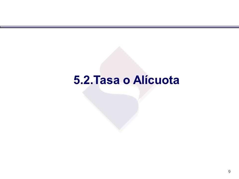 5.2.Tasa o Alícuota 9
