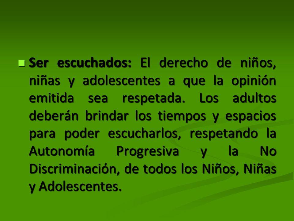 Ser escuchados: El derecho de niños, niñas y adolescentes a que la opinión emitida sea respetada.