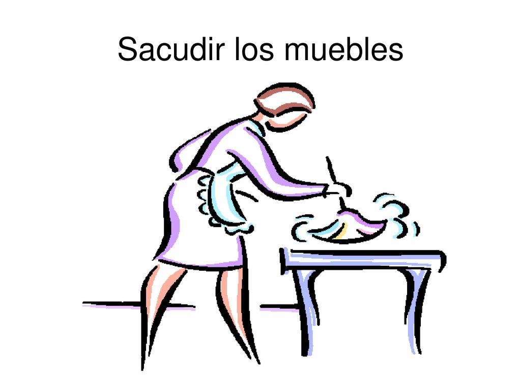 Sacudir Los Muebles Meaning - Cap Tulo 2 Vocabulario Ppt Descargar[mjhdah]http://slideplayer.es/12208034/72/images/15/Para+ayudar+en+casa%2C+sacudo+los+muebles..jpg