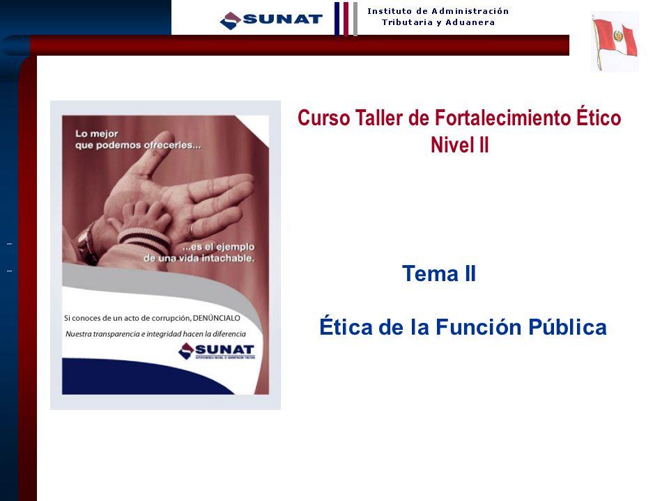 Curso Taller de Fortalecimiento Ético Ética de la Función Pública