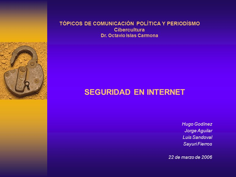 SEGURIDAD EN INTERNET TÓPICOS DE COMUNICACIÓN POLÍTICA Y PERIODÍSMO