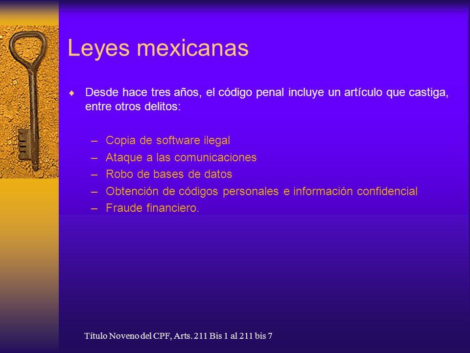 Leyes mexicanas Desde hace tres años, el código penal incluye un artículo que castiga, entre otros delitos: