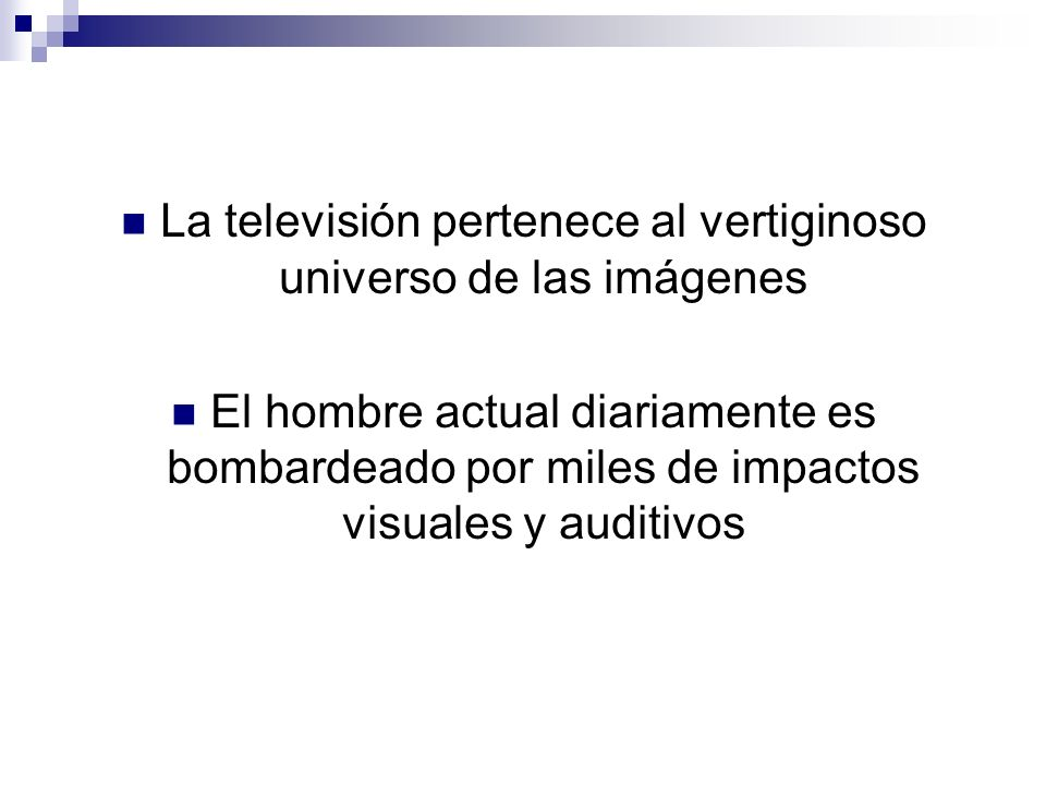 La televisión pertenece al vertiginoso universo de las imágenes