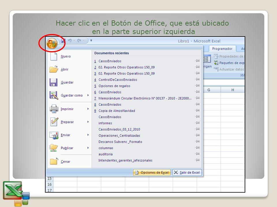 Hacer clic en el Botón de Office, que está ubicado