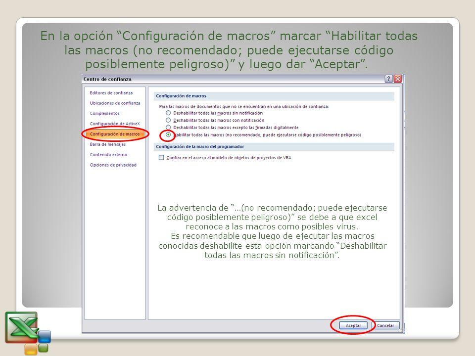 En la opción Configuración de macros marcar Habilitar todas