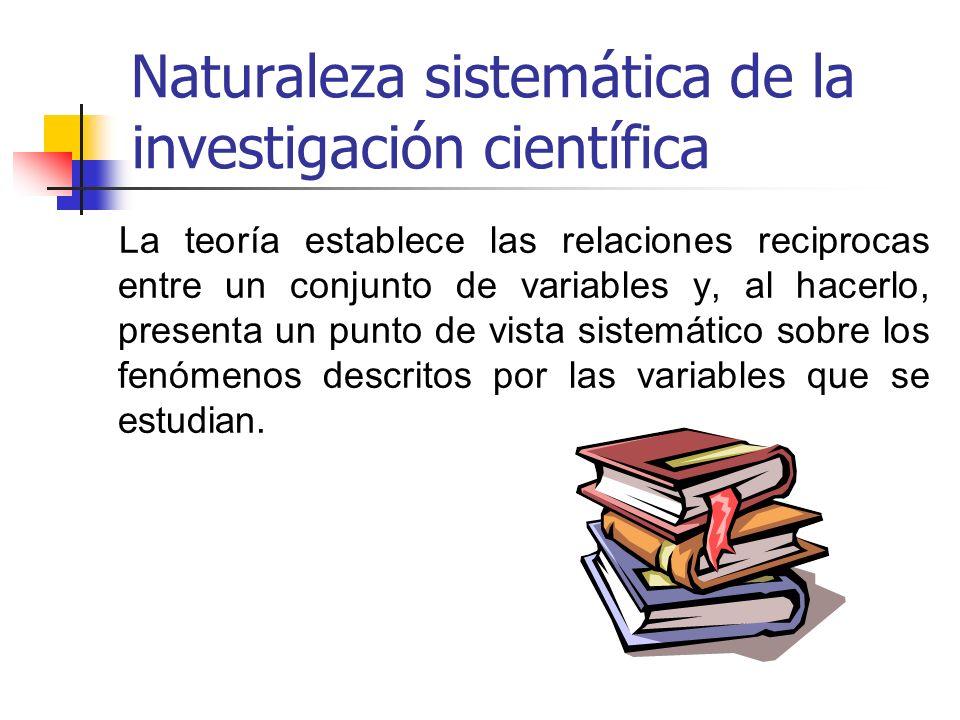 Naturaleza sistemática de la investigación científica