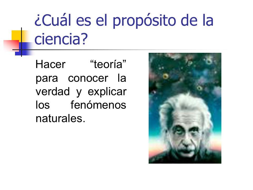 ¿Cuál es el propósito de la ciencia