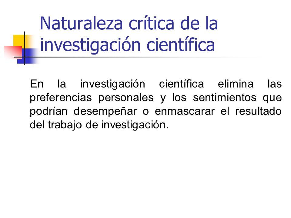Naturaleza crítica de la investigación científica