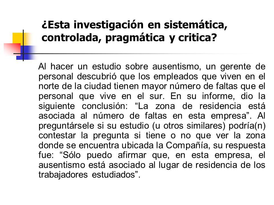 ¿Esta investigación en sistemática, controlada, pragmática y critica