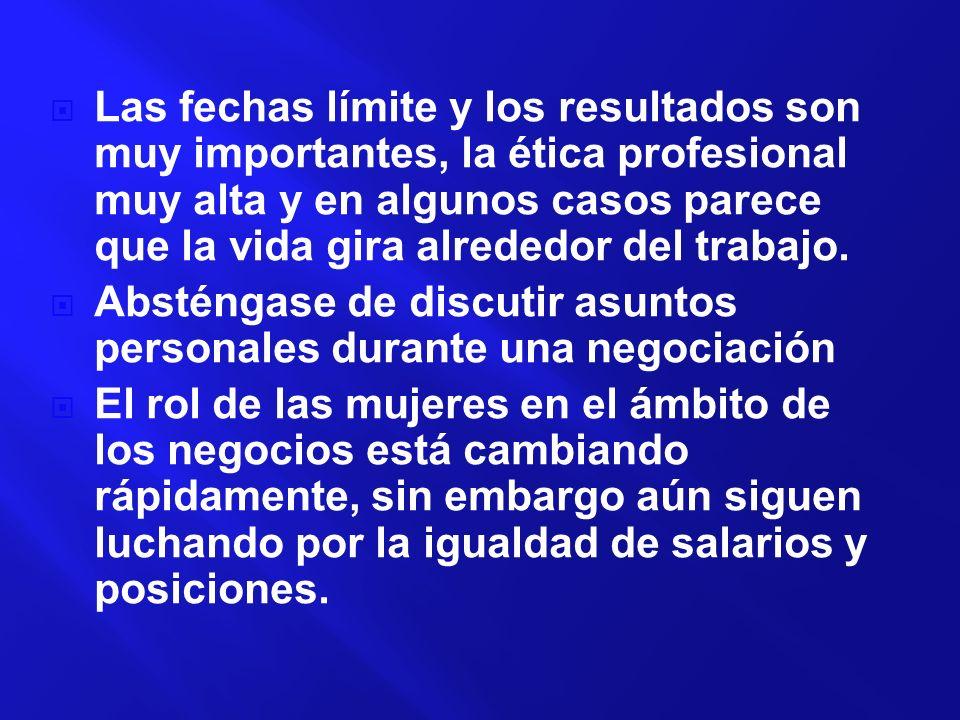 Las fechas límite y los resultados son muy importantes, la ética profesional muy alta y en algunos casos parece que la vida gira alrededor del trabajo.