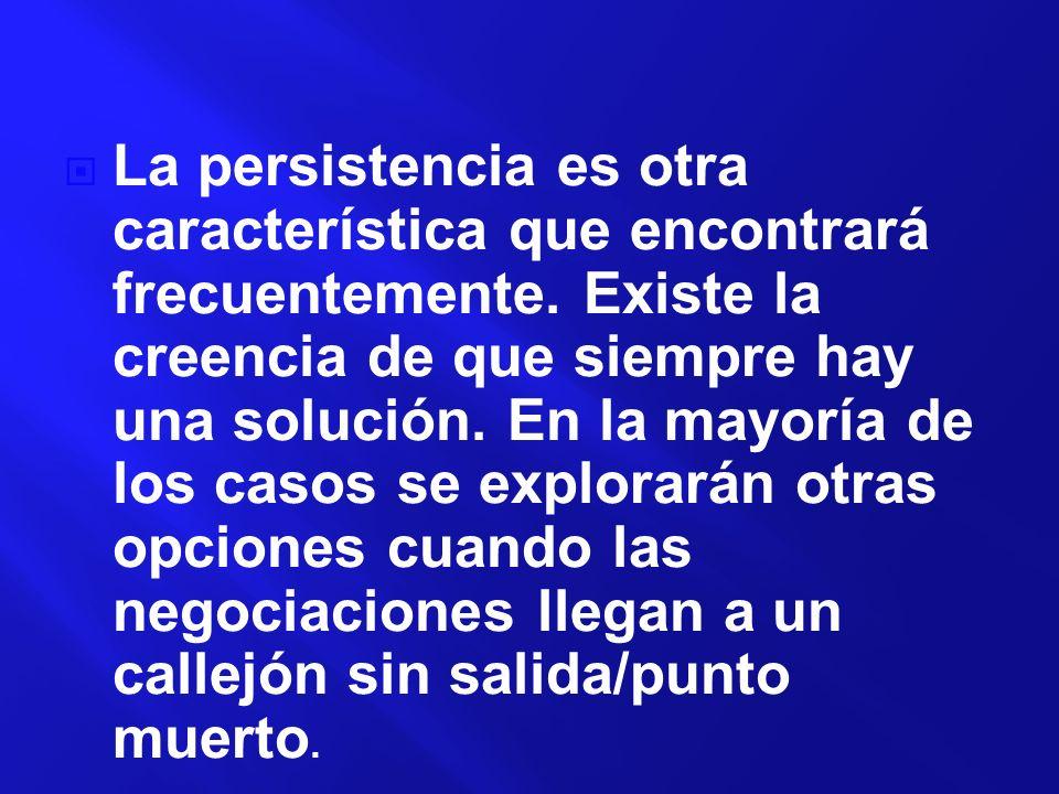 La persistencia es otra característica que encontrará frecuentemente