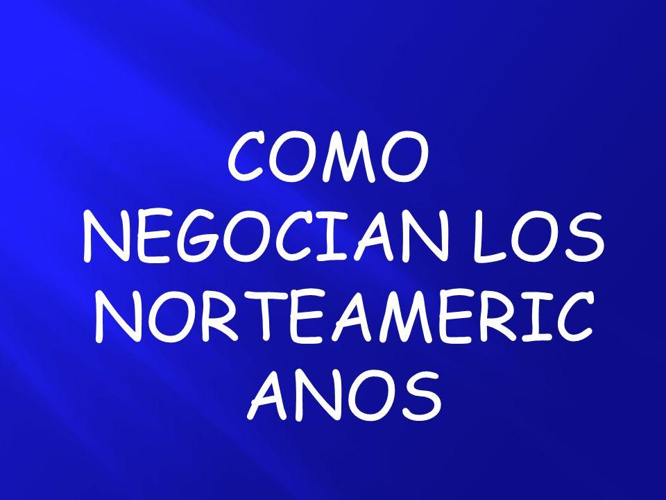 COMO NEGOCIAN LOS NORTEAMERICANOS