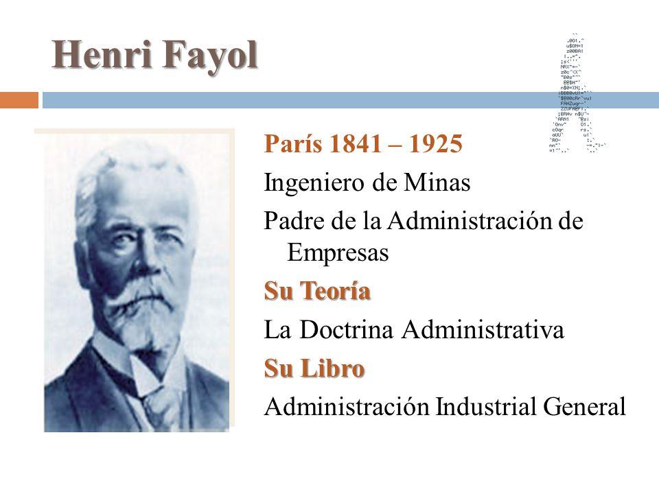 Henri Fayol La Doctrina Administrativa París 1841 – 1925
