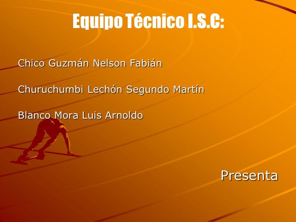 Equipo Técnico I.S.C: Presenta Chico Guzmán Nelson Fabián
