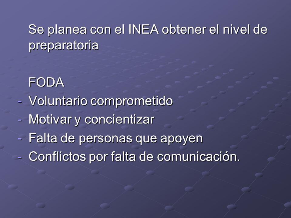 Se planea con el INEA obtener el nivel de preparatoria