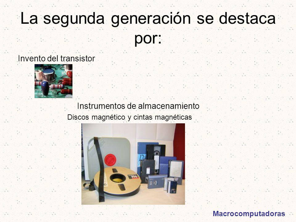 La segunda generación se destaca por:
