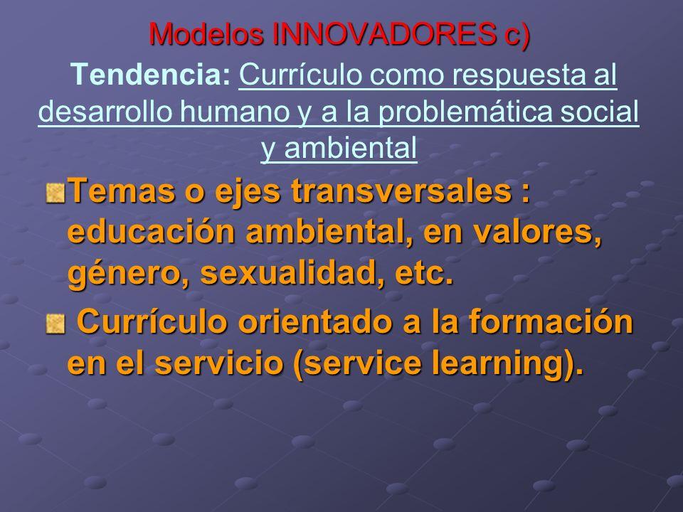Currículo orientado a la formación en el servicio (service learning).