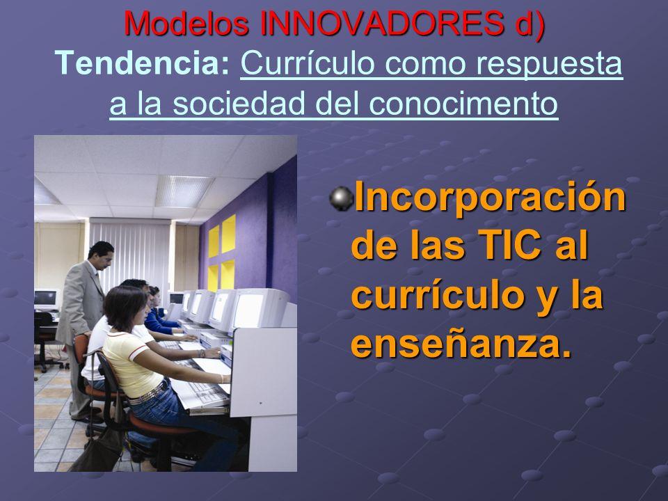 Incorporación de las TIC al currículo y la enseñanza.
