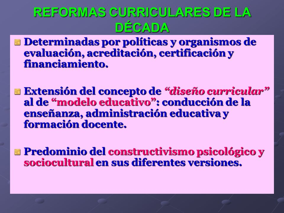REFORMAS CURRICULARES DE LA DÉCADA