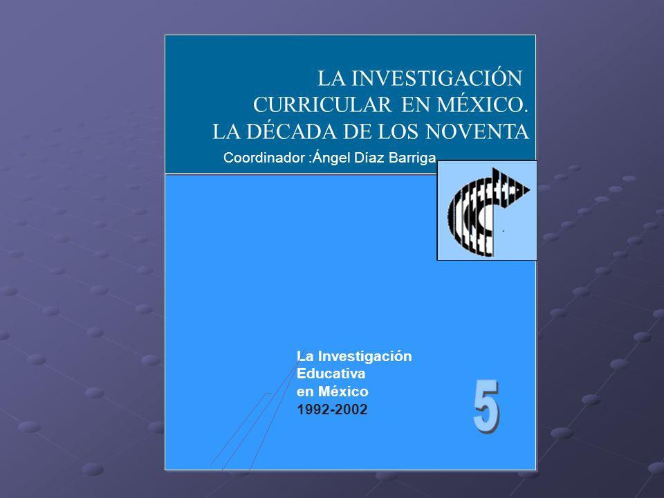 5 LA INVESTIGACIÓN CURRICULAR EN MÉXICO. LA DÉCADA DE LOS NOVENTA