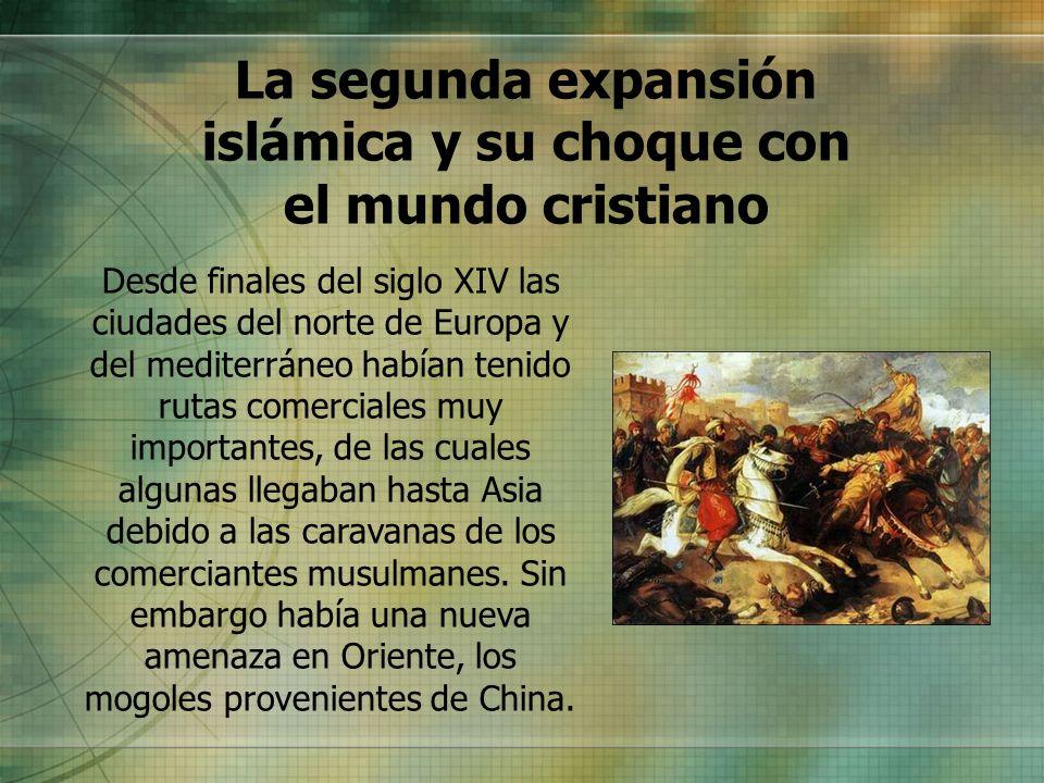 La segunda expansión islámica y su choque con el mundo cristiano
