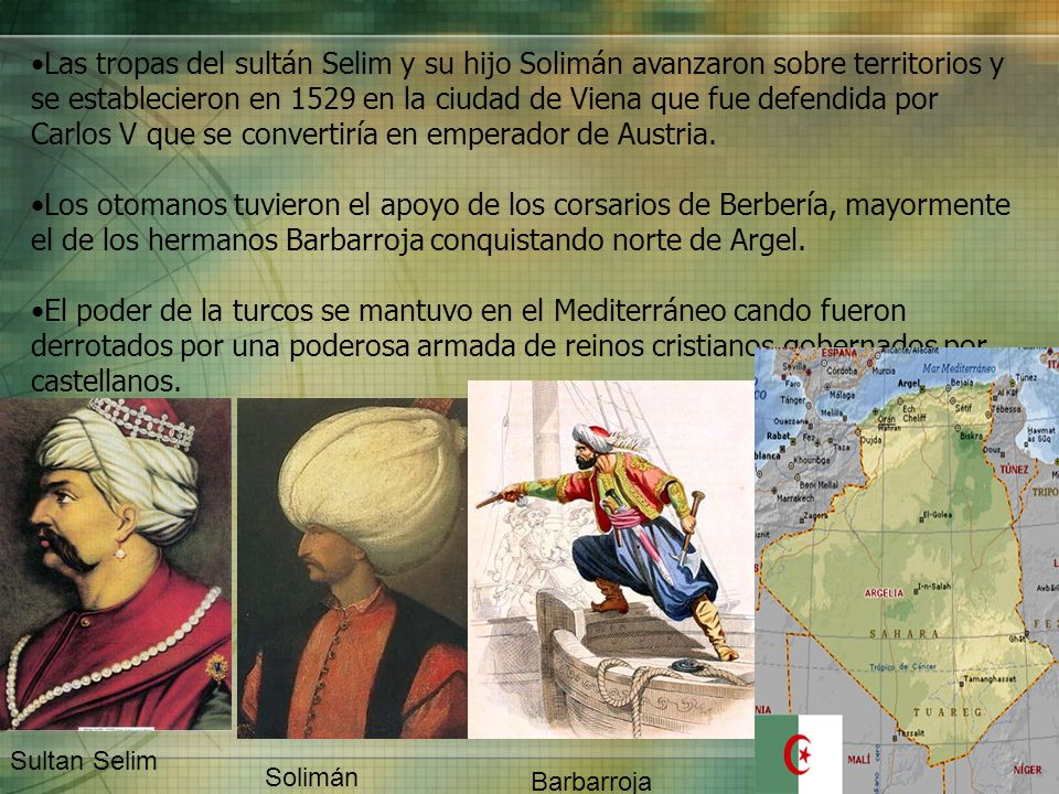 Las tropas del sultán Selim y su hijo Solimán avanzaron sobre territorios y se establecieron en 1529 en la ciudad de Viena que fue defendida por Carlos V que se convertiría en emperador de Austria.
