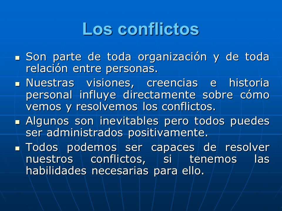 Los conflictos Son parte de toda organización y de toda relación entre personas.