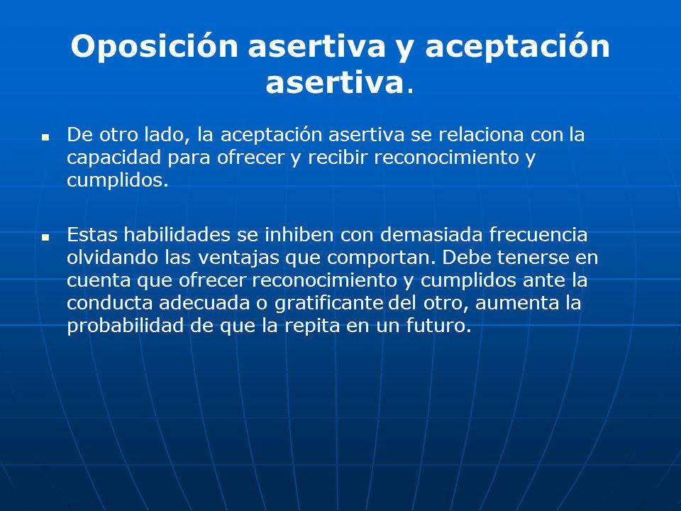Oposición asertiva y aceptación asertiva.
