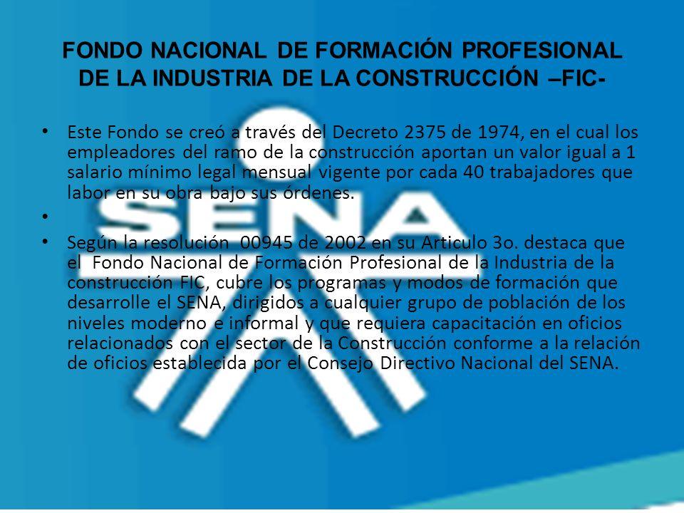 FONDO NACIONAL DE FORMACIÓN PROFESIONAL DE LA INDUSTRIA DE LA CONSTRUCCIÓN –FIC-