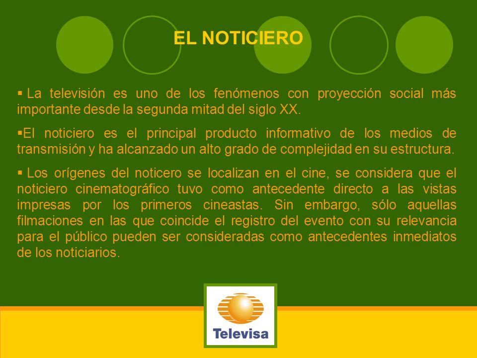 EL NOTICIEROLa televisión es uno de los fenómenos con proyección social más importante desde la segunda mitad del siglo XX.