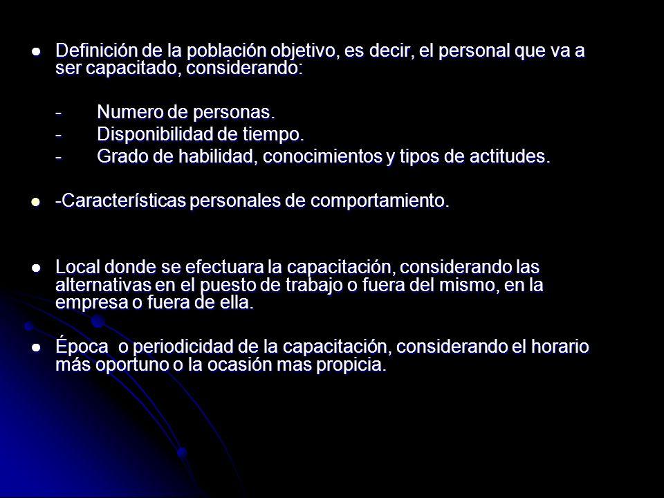 ● Definición de la población objetivo, es decir, el personal que va a ser capacitado, considerando: