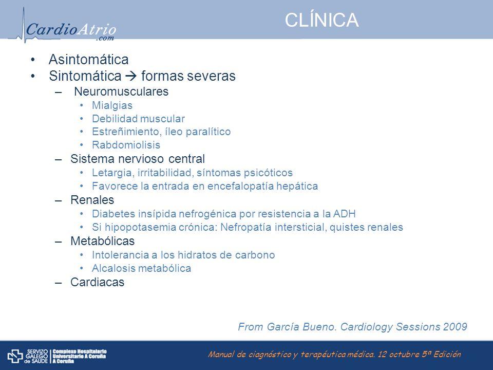 CLÍNICA Asintomática Sintomática  formas severas Neuromusculares
