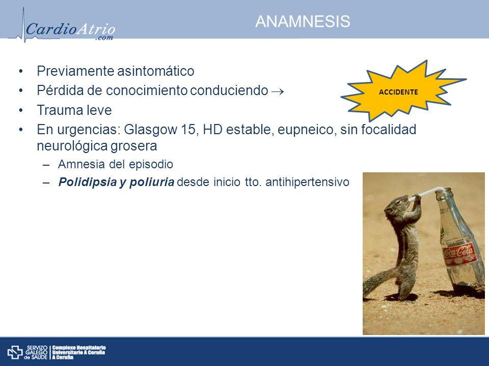 ANAMNESIS Previamente asintomático