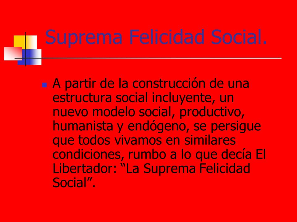 Suprema Felicidad Social.