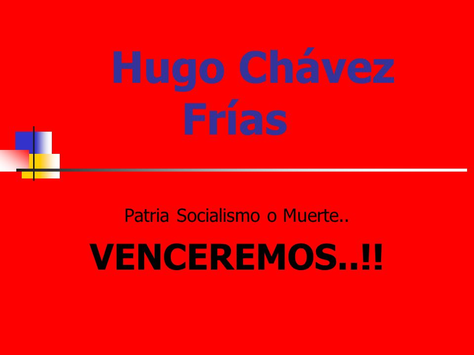 Patria Socialismo o Muerte.. VENCEREMOS..!!