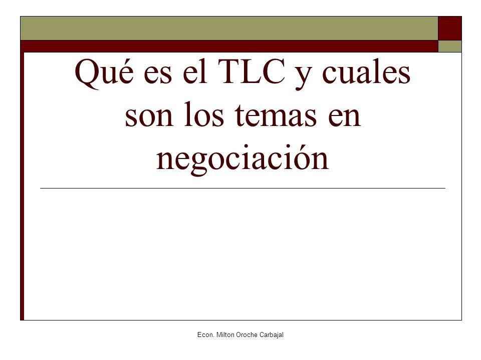 Qué es el TLC y cuales son los temas en negociación