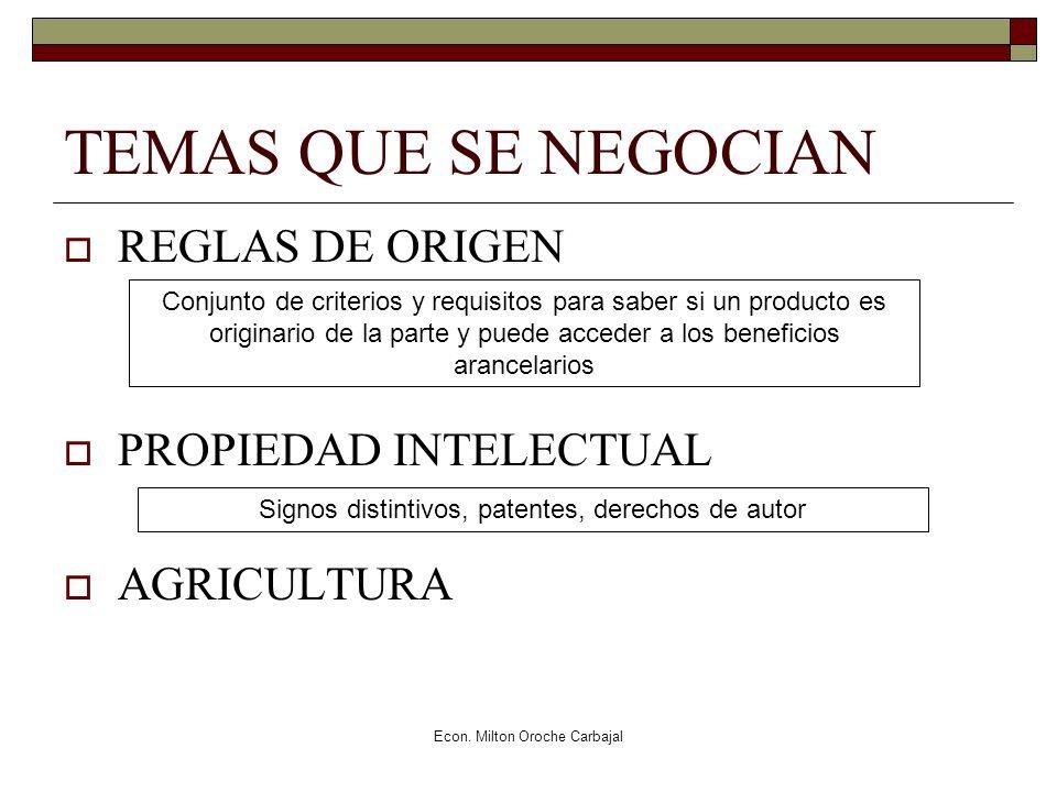 TEMAS QUE SE NEGOCIAN REGLAS DE ORIGEN PROPIEDAD INTELECTUAL