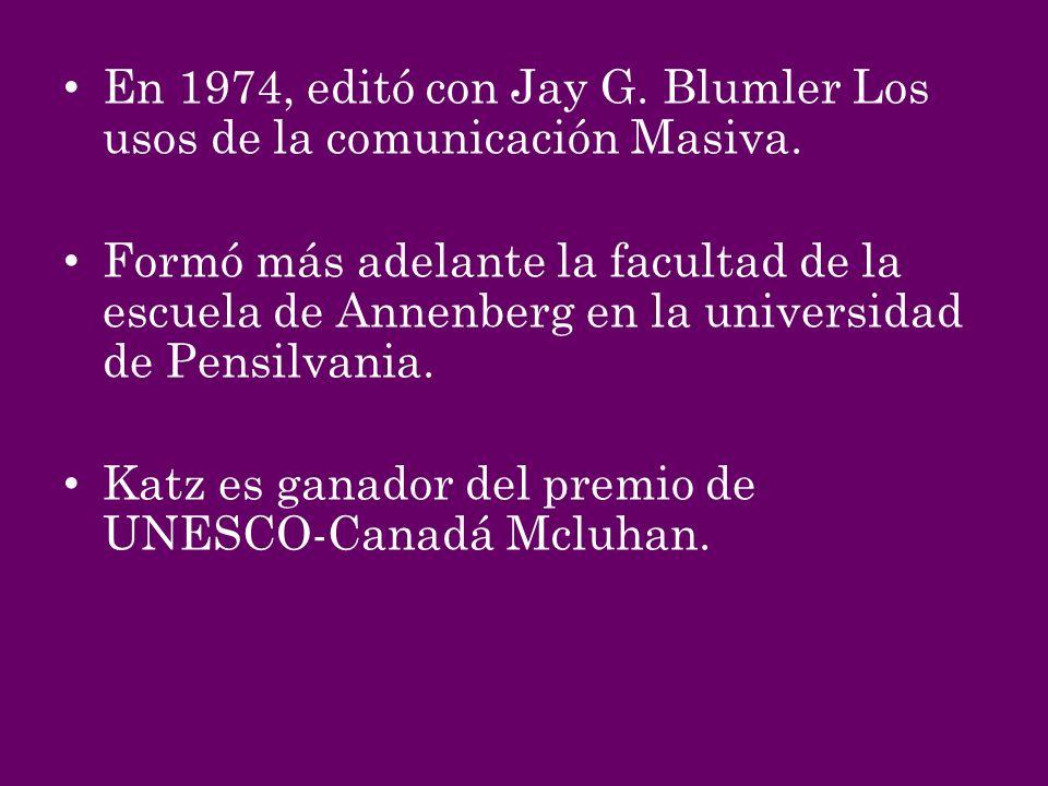 En 1974, editó con Jay G. Blumler Los usos de la comunicación Masiva.