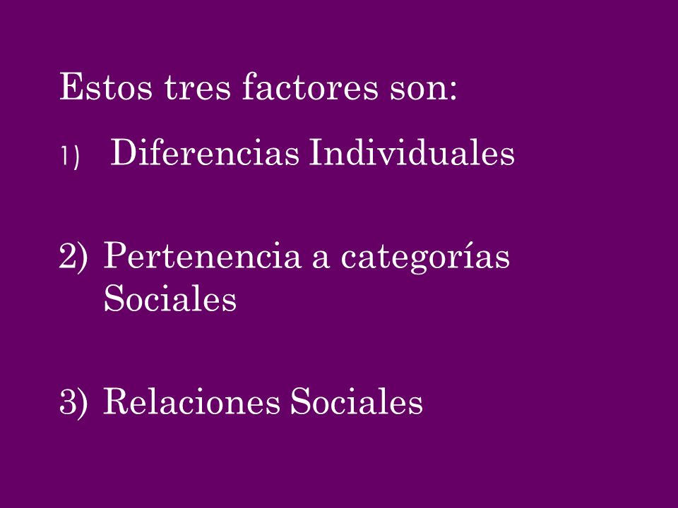 Estos tres factores son: