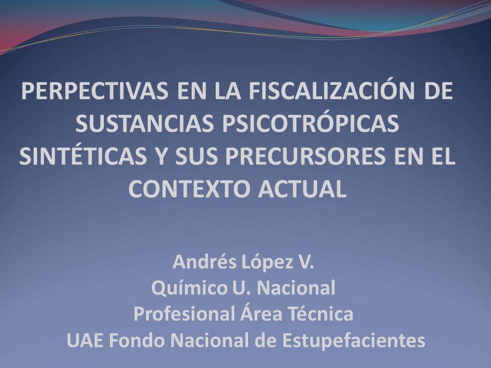 PERPECTIVAS EN LA FISCALIZACIÓN DE SUSTANCIAS PSICOTRÓPICAS SINTÉTICAS Y SUS PRECURSORES EN EL CONTEXTO ACTUAL
