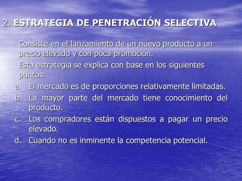 2. ESTRATEGIA DE PENETRACIÓN SELECTIVA