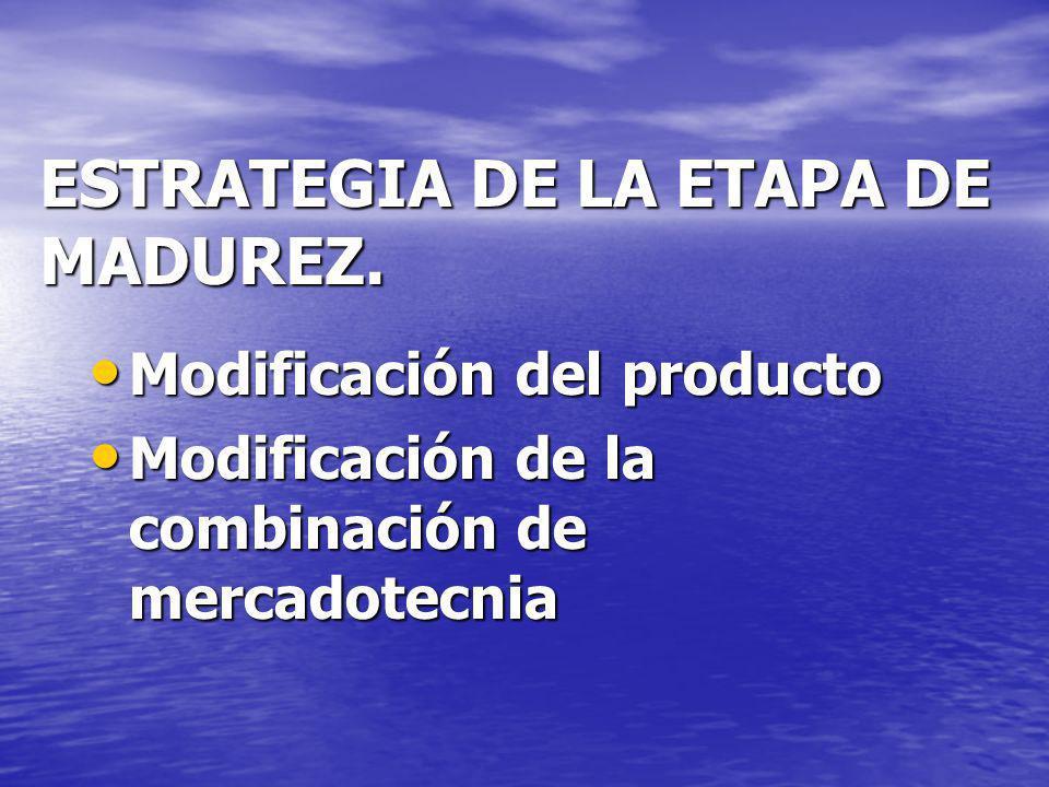 ESTRATEGIA DE LA ETAPA DE MADUREZ.
