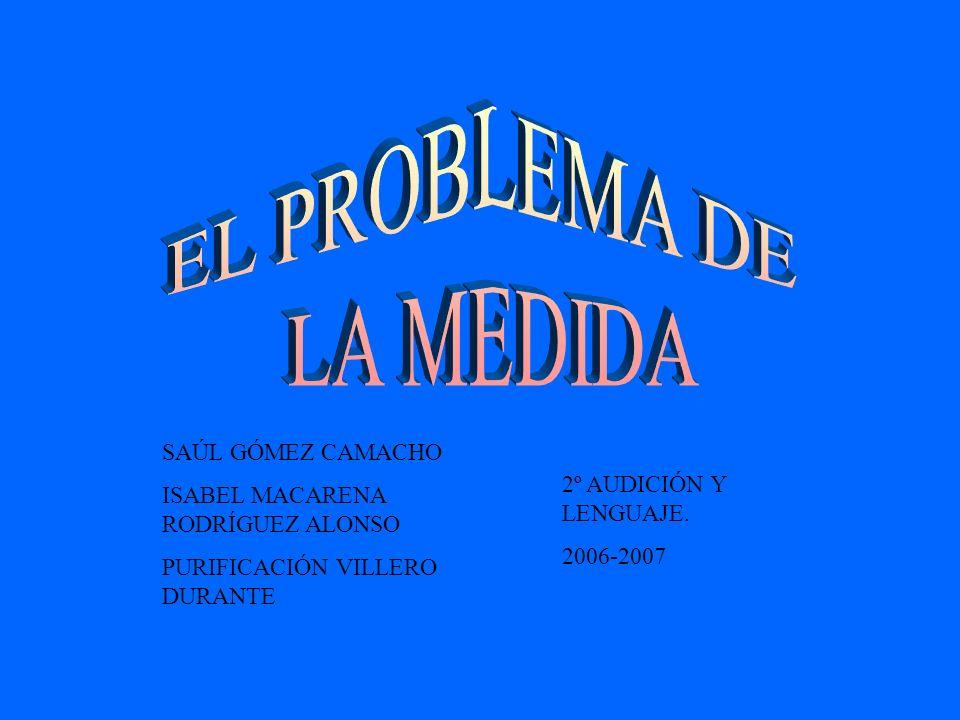 EL PROBLEMA DE LA MEDIDA SAÚL GÓMEZ CAMACHO